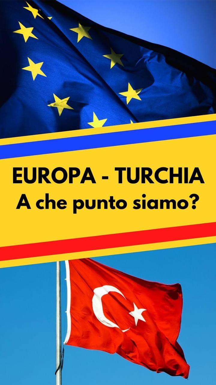 Le relazioni tra Europa e Turchia, schematicamente